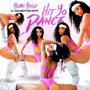 Rubi Rose - Hit Yo Dance ft. Yella Beezy & NLE Choppa